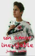 Un Amor Inevitable Juanpa Zurita by 1thebestgirl1