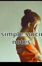 4 simple suicide notes. by Readin_iz_mil_yf