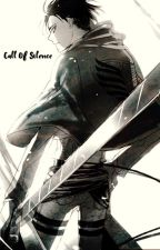 Call Of Silence | Levi Ackerman X Reader by ClockWatchGuardian