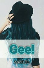 GEE! by Andi_Cha