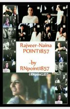 Rajveer-Naina Point 1857 by RNpoint1857