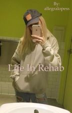 Life In Rehab  by allegralopess