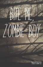 Bite Me, Zombie Boy [one-shot] [boyxboy] by MaddyRawr10