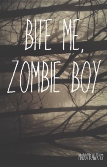 Bite Me, Zombie Boy [one-shot] [boyxboy]