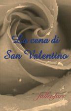 La cena di San Valentino by fallsofarc