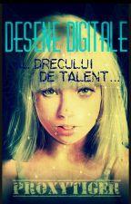 Desene Digitale [Al drecului de talent...] by ProxyTiger