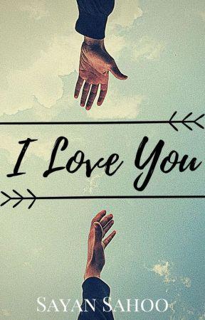 I Love You by SayanSahoo