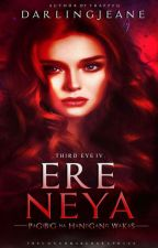 Third Eye IV: ERENEYA (Pag ibig Hanggang Wakas) by darlingJeane