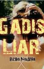 Gadis Liar by MissCeara