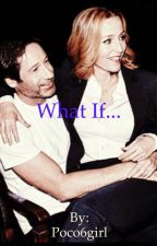 What if... (X-files fanfic) by Poco6girl