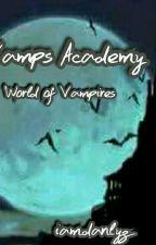 Vamps Academy:School Of Vampire by iamdanlyz