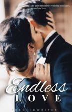 Endless Love by TheChicWriter