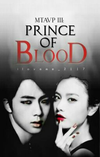 MTAVP III: Prince Of Blood (#Wattys2016)