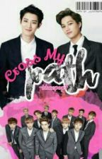 Cross My Path || EXO Chanyeol Fanfic by hwaneyst