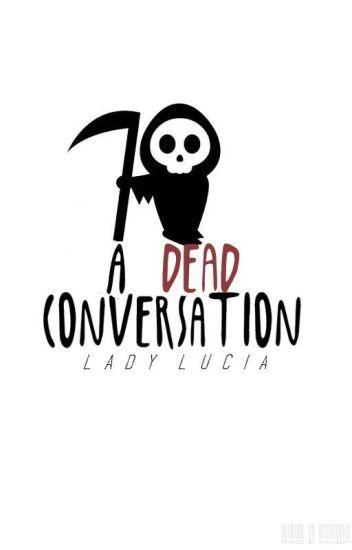 A Dead Conversation