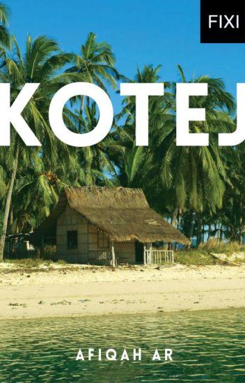 KOTEJ - sebuah novel Afiqah AR