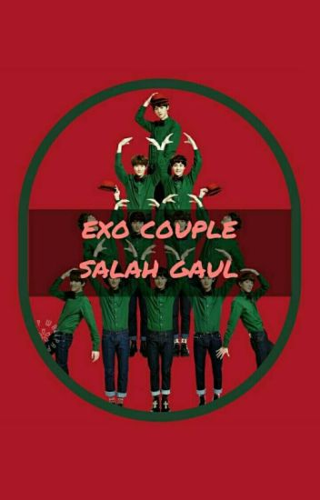 EXO Couple Salah Gaul Stories