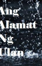 Ang Alamat Ng Ulan by LoisUnknownShadow