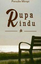 Rupa Rindu by penulismimpi