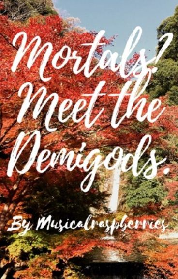 Mortals? Meet the demigods.