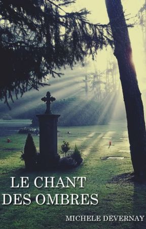 Le Chant des Ombres by MicheleDevernay