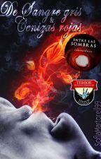 De sangre gris y cenizas rojas by SofIaMartorell99