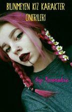 Bilinmeyen Kız Karakter Önerileri by tworokie