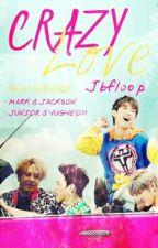 Crazy Love [Got7] by Jbfloop
