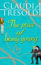 The price of being Young  #Wattys2017 by ClaudiaTresoldi