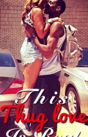This Thug Love Is Real (Completed) by Urbannnn