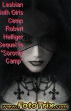 Lesbian Goth Girls Camp by RobertHelliger