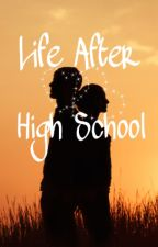 Life After High School by darkwinter_bitch
