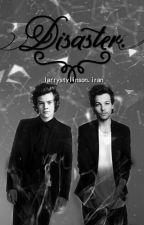 Disaster(L.S)*Completed* by larry_stylinson_Iran