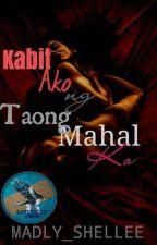 Kabit Ako Ng Taong Mahal Ko(EDITING) by madly_shellee