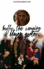 Buffy The Vampire Slayer Quotes by GameOfFreaks