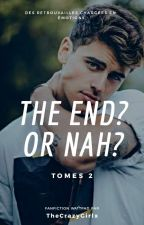 The End? Or Nah? (Tomes 2) magcon by TheCrazyGirlx