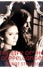 The Life Of The Doppelganger #Book 2 by RoseStevens22