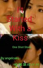 I't Started With A Kiss by GianneWeign
