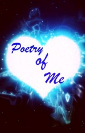 Poetry of Me by KaceyJaceyXD