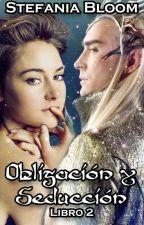 Obligación y Seducción. Libro 2 by StefaniaBloom