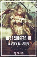 Best Singers in K-pop Girl Groups by retardedviet