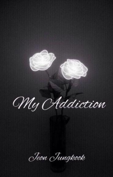 My Addiction. || Jeon Jungkook