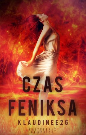 Czas Feniksa (TOM I) ✔ by klaudinee26