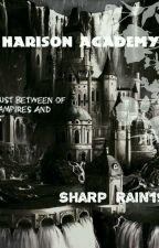 HARISON ACADEMY by sharp_rain19