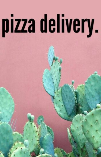 pizza delivery//ethandolan