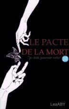 Le Pacte De La Mort✅ by LeaABY