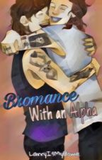 Bromance With An Alpha (l.s. A/B/O    Alpha!Louis) by LarryIsMyHome