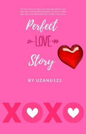 Perfect Love Story by uzanu123