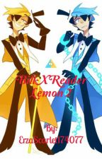 Bill Cipher X Reader Lemon 2 by T_A_C_I_P