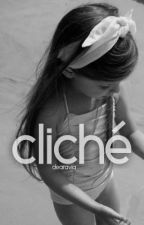 Cliché by emilygrunz